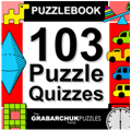 Puzzlebook: 103 Puzzle Quizzes by The Grabarchuk Family